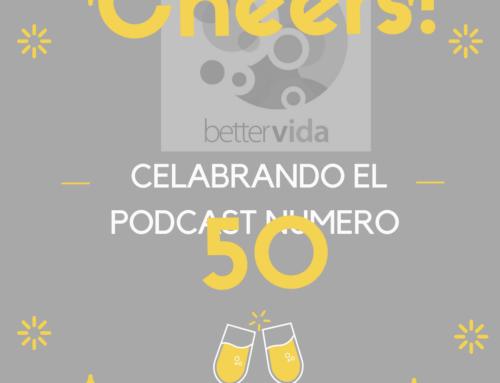 050 – Celebrando el Podcast Número 50